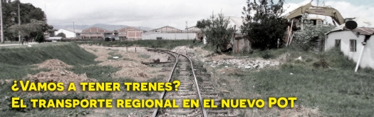 ¿Vamos a tener trenes? El transporte regional en el nuevo POT